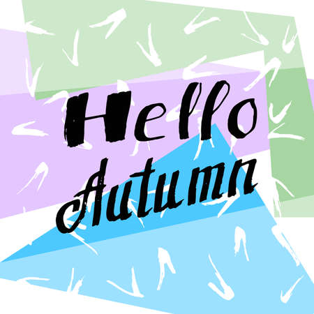 sep: Hello Autumn. Amazing Lettering background. Perfect Hand Drawn Inscription. Decorated Card design. Handwritten letters. Poster, banner, postcard with quote, text, phrase for fall. Vector illustration.