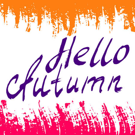 Hello Autumn. Amazing Lettering background. Perfect Hand Drawn Inscription. Card design. Bold Handwritten letters. Art Poster, banner, postcard with quote, text, phrase for fall. Vector illustration.