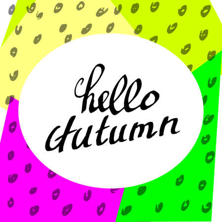 Hello Autumn. Perfect Hand drawn Inscription Composition. Vivid Hand-lettering Background. Freehand letters Design. Illustrate Phrase, Text, Words, Quote for card, poster, banner. Vector Illustration.