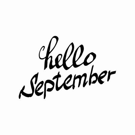 script writing: Hello September. Cheerful Composition Drawing. Perfect Hand drawn Inscription, word. Hand-lettering Font. Meet logo, card, poster, banner. Illustrate letters. Script writing. Vector Illustration.