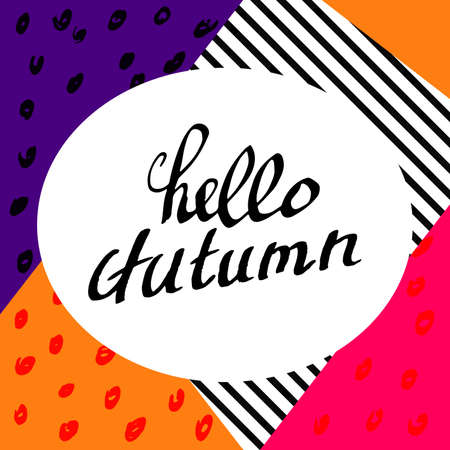 handwrite: Hello Autumn. Lettering background. Perfect Hand Drawn Inscription. Bold Card design. Handwritten letters. Hand-write Poster, banner, postcard with quote, text, phrase for fall. Vector illustration.