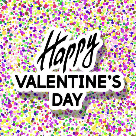 commend: Happy Valentines Day greeting. Best modern design. Decorative Text with Confetti background. Romantic congratulation. Template for banners, postcards, cards, placards, brochures. Vector Illustration. Illustration