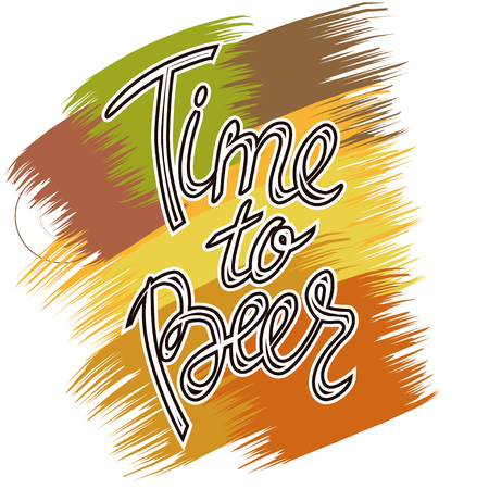 Time to Beer. Hand-lettering typographic poster. Vector illustration. Hand-written text on colorful background. Could be used for Oktoberfest advertising, posters, t-shirts design, flyers etc Illustration