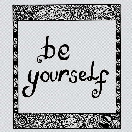 be yourself, hand lettering calligraphy.
