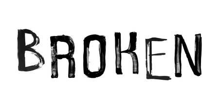 stroked: The word BROKEN, handwritten grunge brush stroked lettering