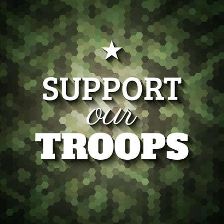 Steun onze troepen. Militaire slogan poster op geometrische camouflage achtergrond, vector illustratie Stock Illustratie