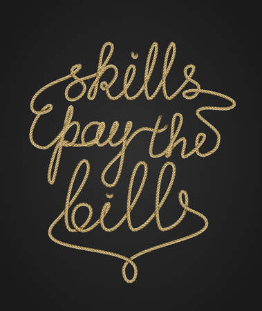 employee development: Inspirational rope lettering, Skills pay the bills, self development, career development concept