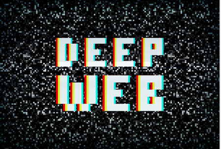 web screen: Deep web, darknet internet crime, pixel typography on noisy screen