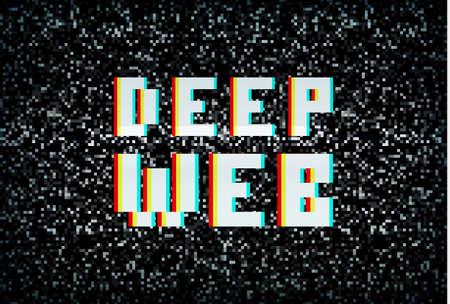 noisy: Deep web, darknet internet crime, pixel typography on noisy screen