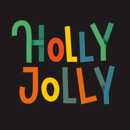 jolly: Holly Jolly Colorful typographic poster. Christmas lettering on dark background Illustration