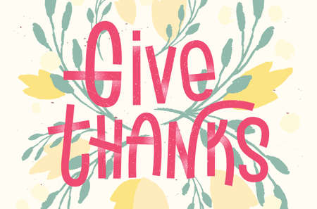 give: Give thanks lettering. Letterpress inspired greeting card with colorful typography