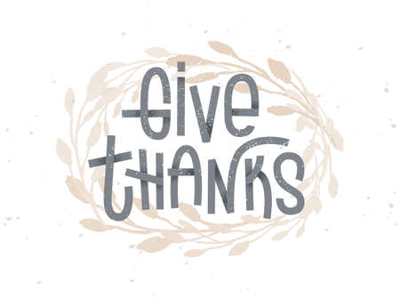 giving: Give Thanks, thanksgiving lettering with a golden wreath under it. Typographic greeting card on white background