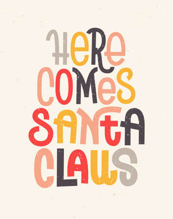 Here comes Santa Claus lettering, typographic greeting card for Christmas and New Year Illustration