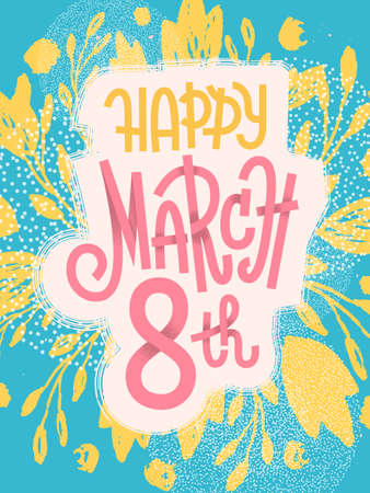 March 8th, happy fun greeting card for international womens day with colorful custom lettering