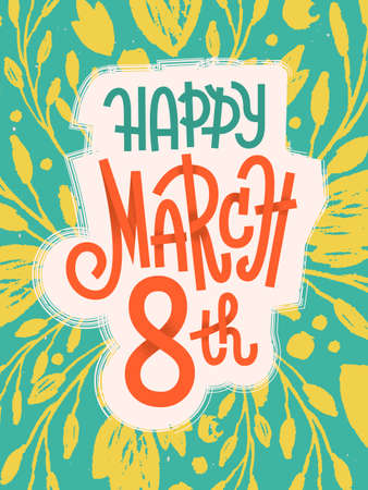 Happy 8th of March, the international womens day, girly greeting card with fun lettering Illustration