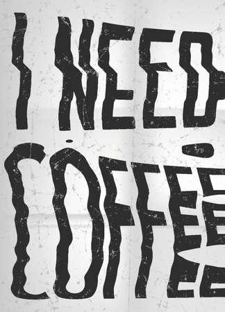 Ik heb koffie nodig glitch art typografische poster. Glitchy metafoor over mensen, die niet goed zonder koffie kan functioneren