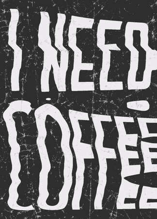 I need coffee glitch art typographic poster. Glitchy metaphor about people, who can't properly function without coffee
