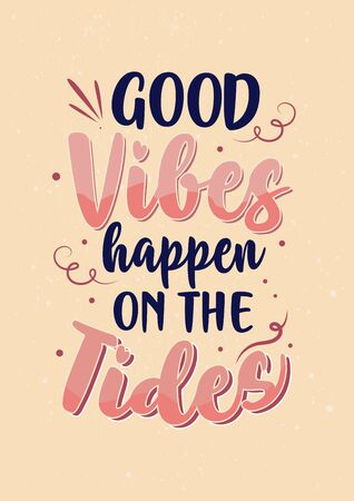 Best Inspirational Motivation Quotes, Good Vibes Happen on the Tides  イラスト・ベクター素材