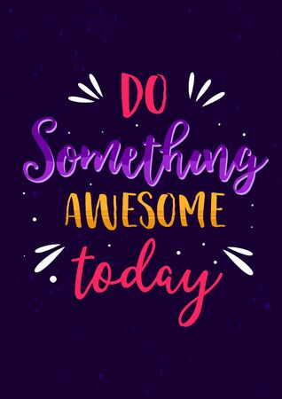 Lettering Typography Inspirational Quotes - Do Something Awesome Today, Poster Design Material