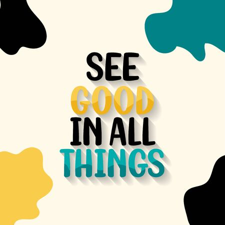 Inspirational Quotes Lettering See Good in All Things Beautiful Poster Design Typography