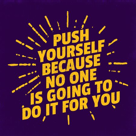 Push Yourself Because no one is going to do it for you, Gym Fitness and Workout Poster Motivation Typography Quotes