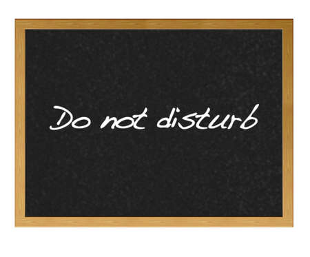 Isolated blackboard with do not disturb.