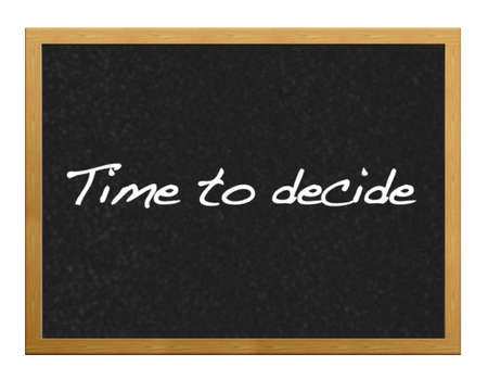 Isolated blackboard with time to decide.