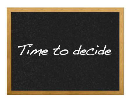 Lavagna isolato con il tempo di decidere.