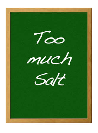Isolated blackboard with Too much salt. photo