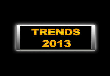 Illuminated sign with Trends 2013.
