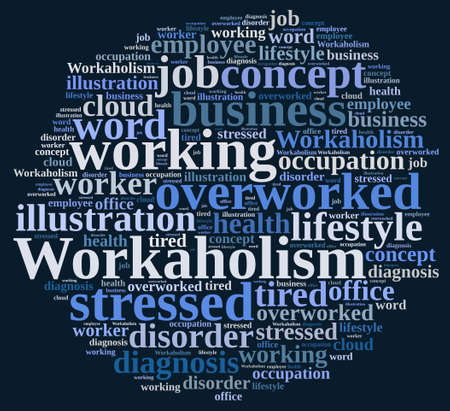 workaholic: Illustration with word cloud on the subject of workaholism