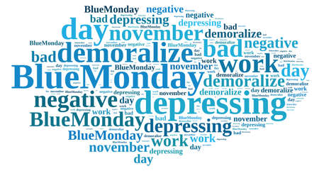 worst: Illustration with word cloud on Blue Monday, the worst day of the year