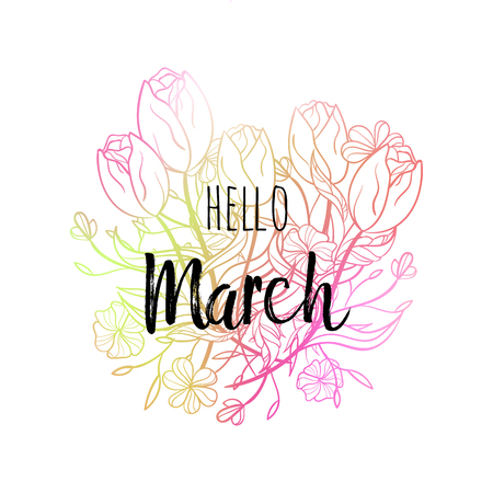 Hello March poster with tulips and flowers. Motivational print for calendar, glider, invitation cards, brochures, poster, t-shirts, mugs. Ilustracja