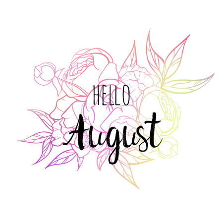 Hello August poster with pionies. Motivational print for calendar, glider, invitation cards, brochures, poster, t-shirts.