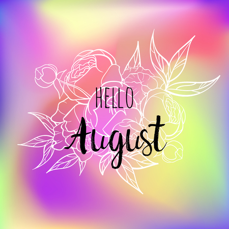 Hello August poster with pionies. Motivational print for calendar, glider, invitation cards, brochures, poster.