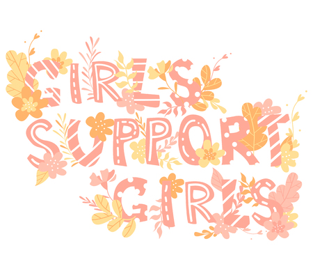 Hand-drawn letters, phrase girls support girls, flowers and plants, colorful illustration