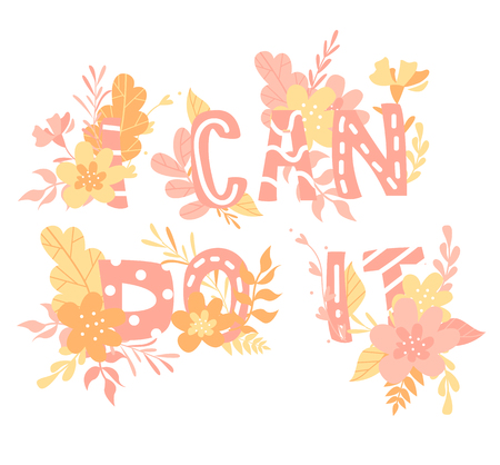 Hand-drawn letters, phrase i can do it, flowers and plants, feminism, colorful illustration