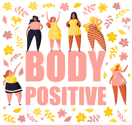 Multiracial women of different height and same figure type and plus size. Female cartoon characters. Big text body positive. Flowers and plants. Flat trendy illustration.