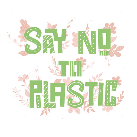 Text Say no to plastic on white background