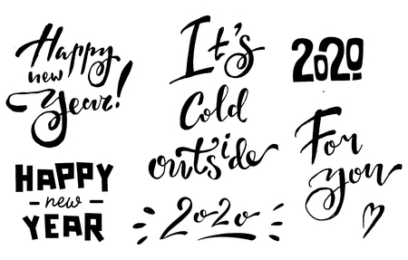 Lettering phrase set happy new year, its cold outside, 2020, for you isolated on white background Illustration