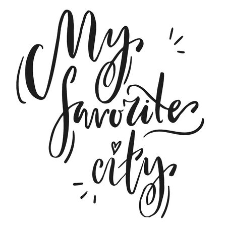 Lettering phrase my favorite city on white background