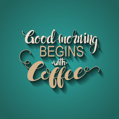 Handmade calligraphy, vector illustration. Handwritten Good morning begins with coffee poster. Lettering. Calligraphic vector text. Ilustracja