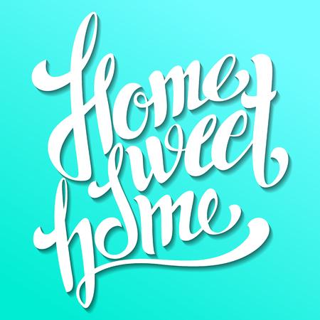 Home sweet home lettering. Handmade calligraphy, vector illustration Illustration