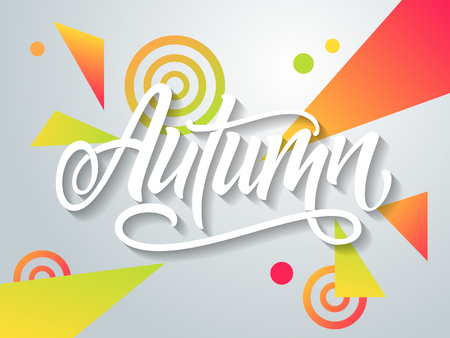 Handwritten Autumn on a bright modern design with circles and triangles. Handmade vector lettering. Vector illustration