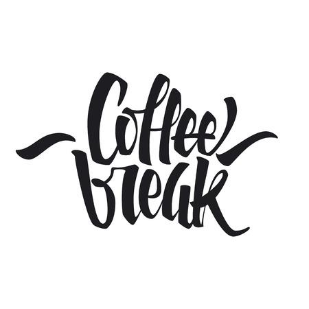 Coffee break lettering. Modern handwritten poster. Beautiful typography. Vector illustration.