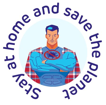 Concept illustration badge on the topic of self-isolation in support of campaign against coronavirus: a male superhero in a cloak resembling a home plaid and slogan: stay at home and save the planet