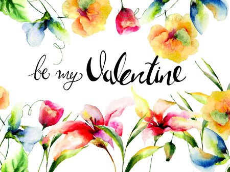 Wild flowers with title be my Valentine, watercolor illustration, Template for greeting card with calligraphy