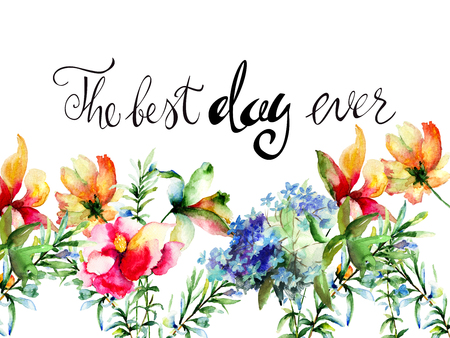Decorative summer flowers with title the best day ever, watercolor illustration, can be used as holiday card