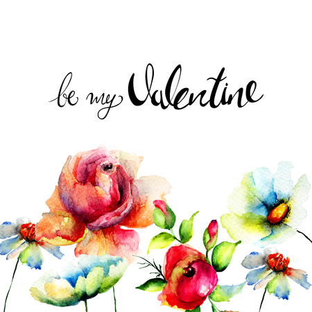 Stylized flowers with title be my Valentine, watercolor illustration, Template for greeting card with calligraphy