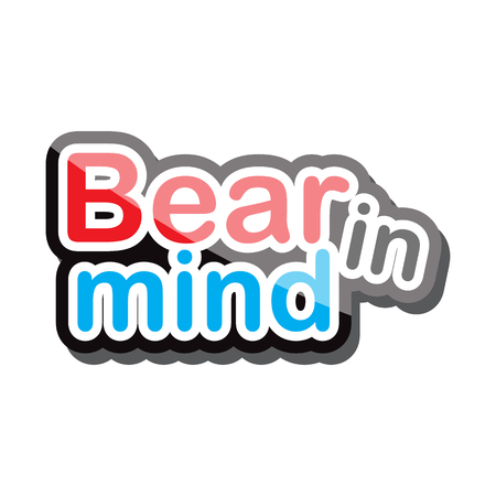 quoted: bear in mind  text design on white background isolate vector illustration eps 10